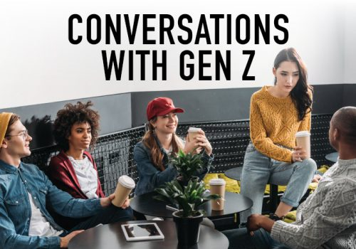 Conversations with Gen Z
